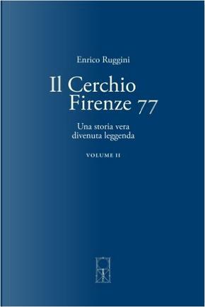 Il Cerchio Firenze 77 - Vol. 2 by Enrico Ruggini