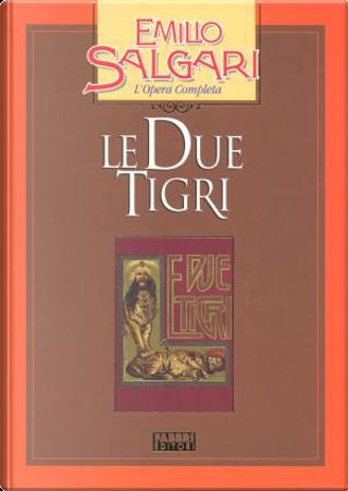 Le due tigri by Emilio Salgari