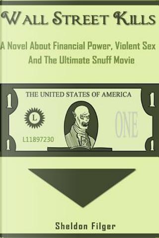 Wall Street Kills by Sheldon Filger