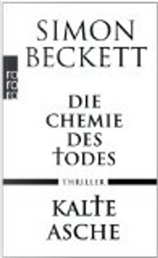 Die Chemie des Todes. Kalte Asche by Simon Beckett