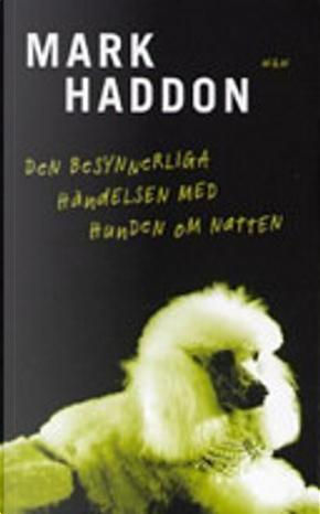 Den besynnerliga händelsen med hunden om natten by Mark Haddon