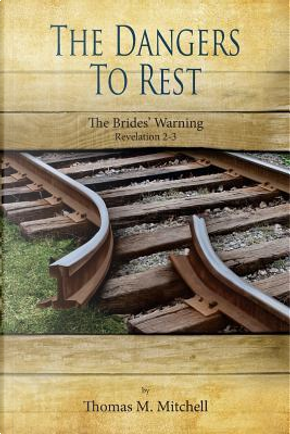 The Dangers to Rest by Thomas M. Mitchell