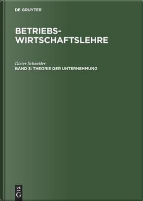 Betriebswirtschaftslehre by Dieter Schneider