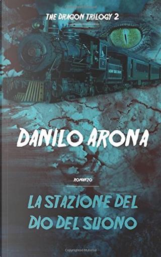La stazione del Dio del Suono by Danilo Arona