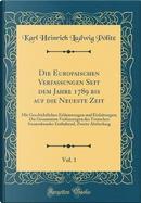 Die Europaischen Verfassungen Seit dem Jahre 1789 bis auf die Neueste Zeit, Vol. 1 by Karl Heinrich Ludwig Pölitz