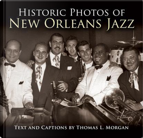 Historic Photos of New Orleans Jazz by Tom Morgan