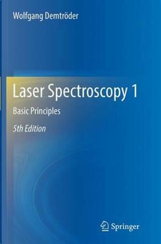Laser Spectroscopy by Wolfgang Demtröder