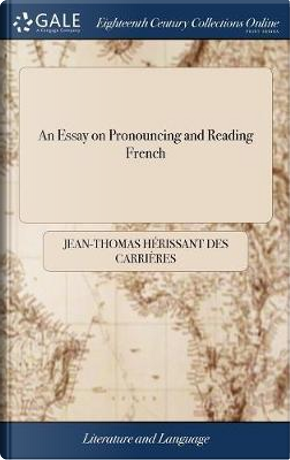 An Essay on Pronouncing and Reading French by Jean-Thomas Herissant Des Carrieres