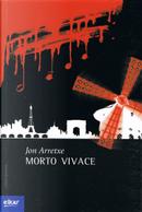 Morto vivace by Jon Arretxe