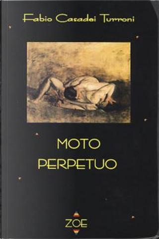 Moto perpetuo by Fabio Casadei Turroni