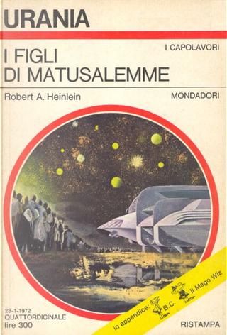 I figli di Matusalemme by Robert A. Heinlein