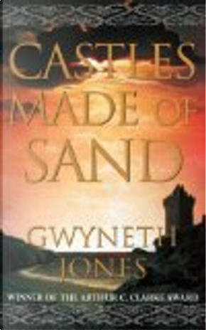 Castles Made of Sand by Gwyneth Jones
