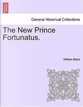The New Prince Fortunatus. Vol. II. by William Black