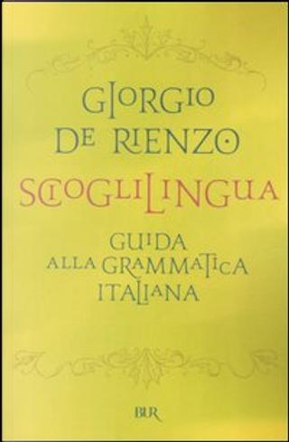 Scioglilingua by Giorgio De Rienzo
