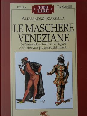 Le maschere veneziane by Alessandro Scarsella