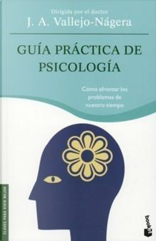 Guía práctica de Psicología by J. A. Vallejo-Najera
