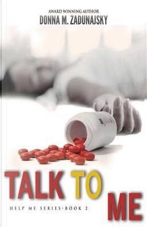 Talk to Me by Donna M. Zadunajsky