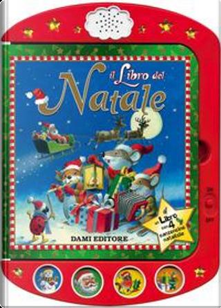 Il libro del Natale. Ediz. a colori by Casalis Anna