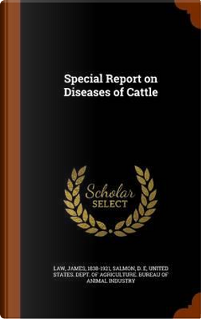 Special Report on Diseases of Cattle by James Law