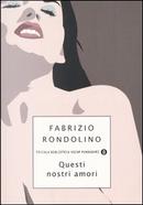 Questi nostri amori by Fabrizio Rondolino