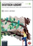 Deutsch leicht. Corso di lingua tedesca A1-B2. Kursbuch-Arbeitsbuch LIM. Per le Scuole superiori. Con DVD-ROM. Con espansione online. Con libro by Gabriella Montali