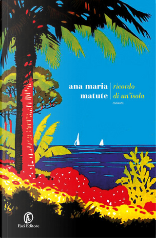 Ricordo di un'isola by Ana Maria Matute