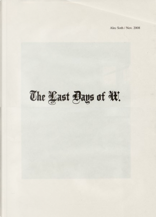 The Last Days of W. by Alec Soth