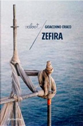 Zefira by Gioacchino Criaco