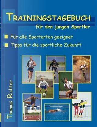 Trainingstagebuch für den jungen Sportler by Thomas Richter