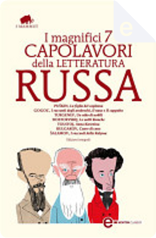I magnifici 7 capolavori della letteratura russa by Mikhail Bulgakov, Ivan Turgenev, Lev Nikolaevič Tolstoj, Varlam Šalamov, Aleksandr Puskin, Nikolaj Gogol, Fyodor M. Dostoevsky