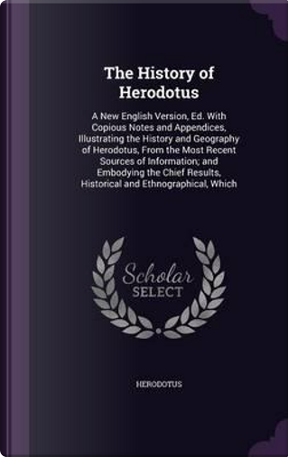The History of Herodotus by Herodotus