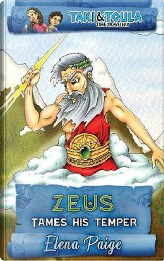 Zeus Tames His Temper by Elena Paige