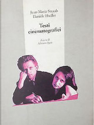 Testi cinematografici by Danièle Huillet, Jean-Marie Straub