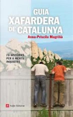 Guia xafardera de catalunya by Anna-Priscila Magriñà