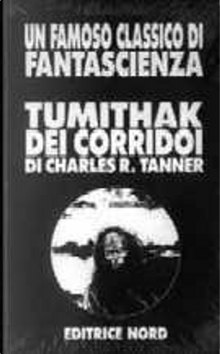 Tumithak dei corridoi by Charles R. Tanner