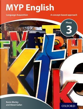 MYP English Language Acquisition Phase 3 by Kevin Morley