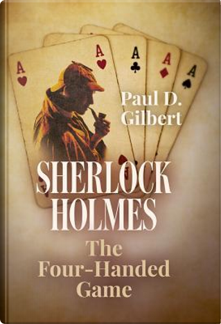 The Four-handed Game by Paul D. Gilbert