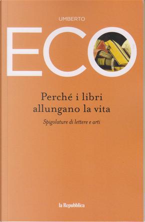 Perché i libri allungano la vita by Umberto Eco
