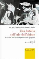 Una farfalla sull'orlo dell'abisso by Francisco Ayala, Max Aub, Ramon J. Sender