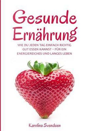 Gesunde Ernährung by Karolina Svendsen