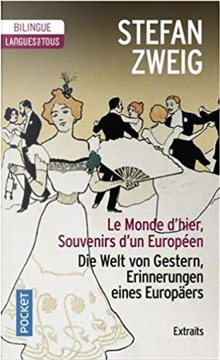 Le monde d'hier by Stefan Zweig
