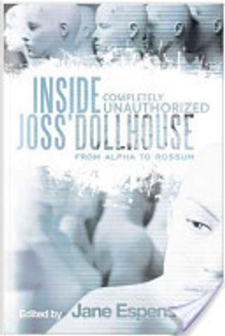 Inside Joss' Dollhouse by Jane Espenson