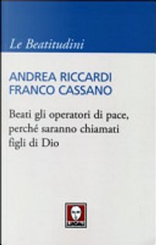 Beati gli operatori di pace, perché saranno chiamati figli di Dio by Andrea Riccardi