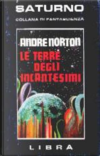 Le terre degli incantesimi by Andre Norton