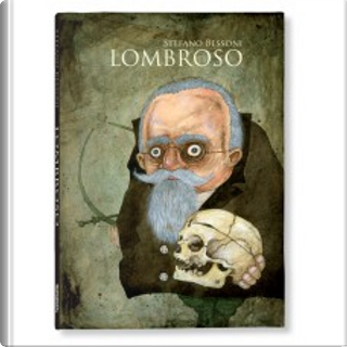 Lombroso by Stefano Bessoni