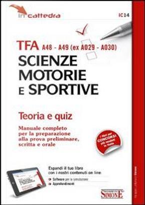 TFA A48-A49 (ex A029-A030). Scienze motorie e sportive. Teoria e quiz. Con aggiornamento online by Aa.vv.