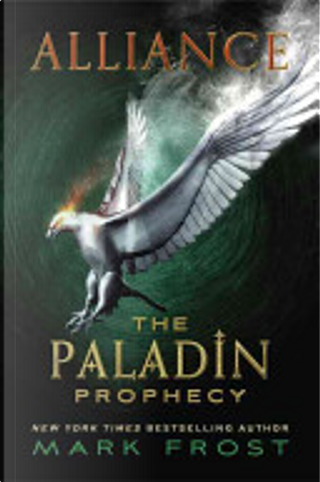 Alliance: The Paladin Prophecy by Mark Frost