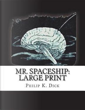 Mr. Spaceship by Philip K. Dick