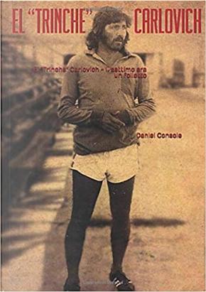 """El """"Trinche"""" Carlovich - Il settimo era un folletto by Daniel Console"""