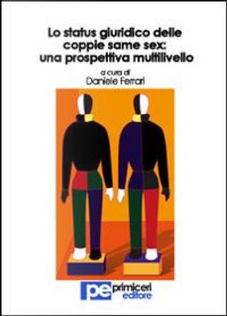 Lo status giuridico delle coppie same sex. Una prospettiva multilivello by Daniele Ferrari